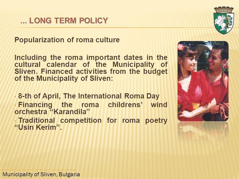 ... LONG TERM POLICY Popularization of roma culture