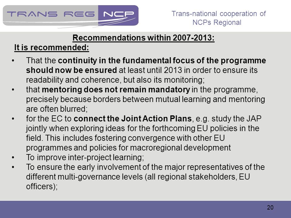 Recommendations within 2007-2013: It is recommended: