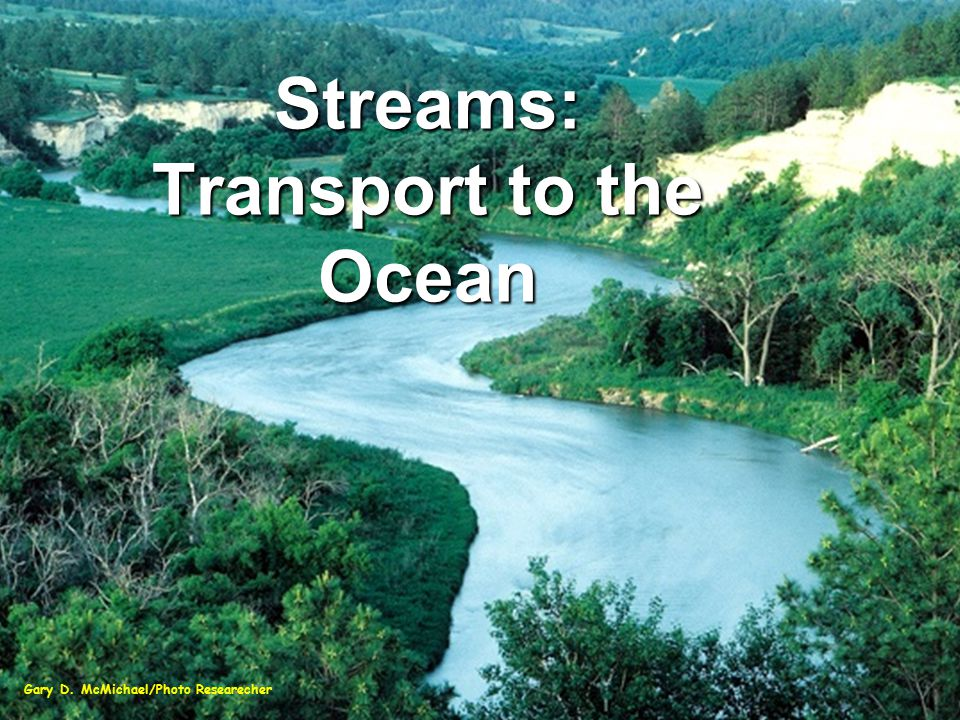 Streams: Transport to the Ocean