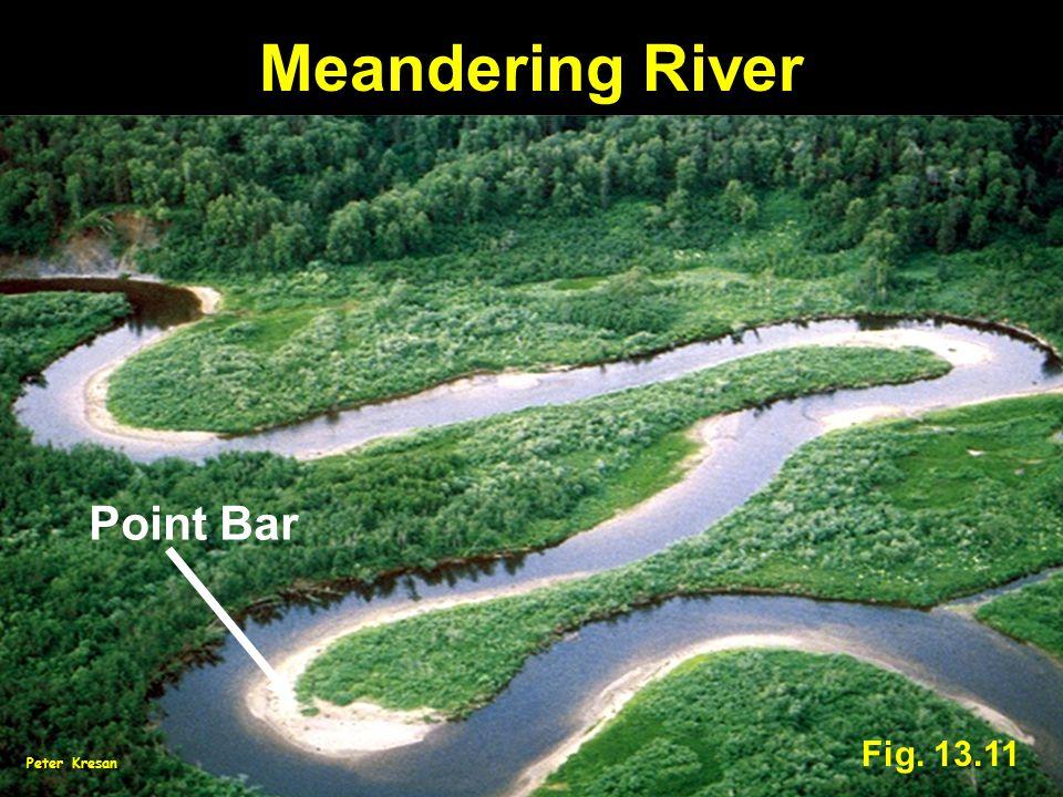 Meandering River Point Bar Fig. 13.11 Peter Kresan