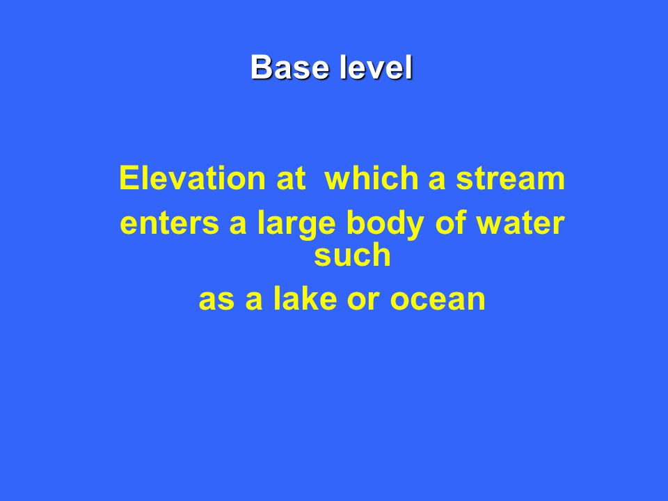 Elevation at which a stream enters a large body of water such