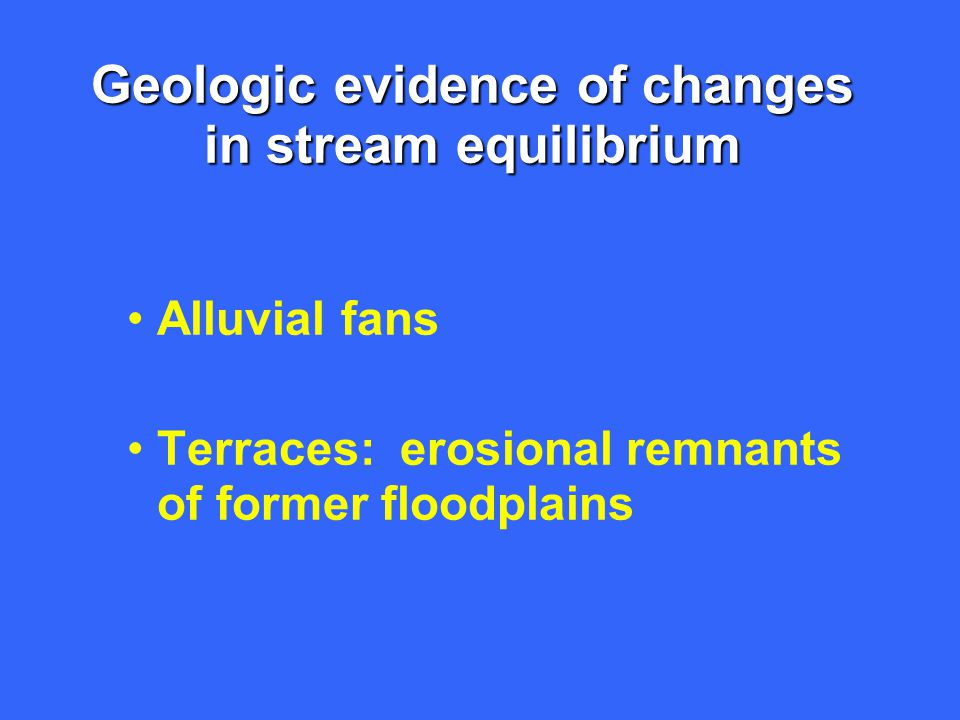 Geologic evidence of changes in stream equilibrium