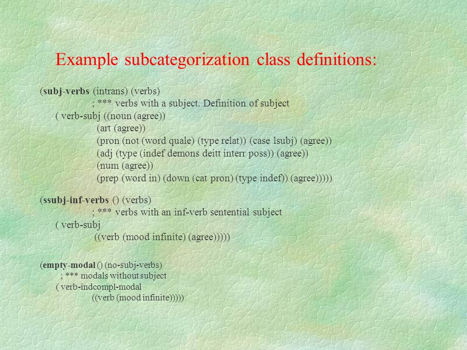 Example subcategorization class definitions: