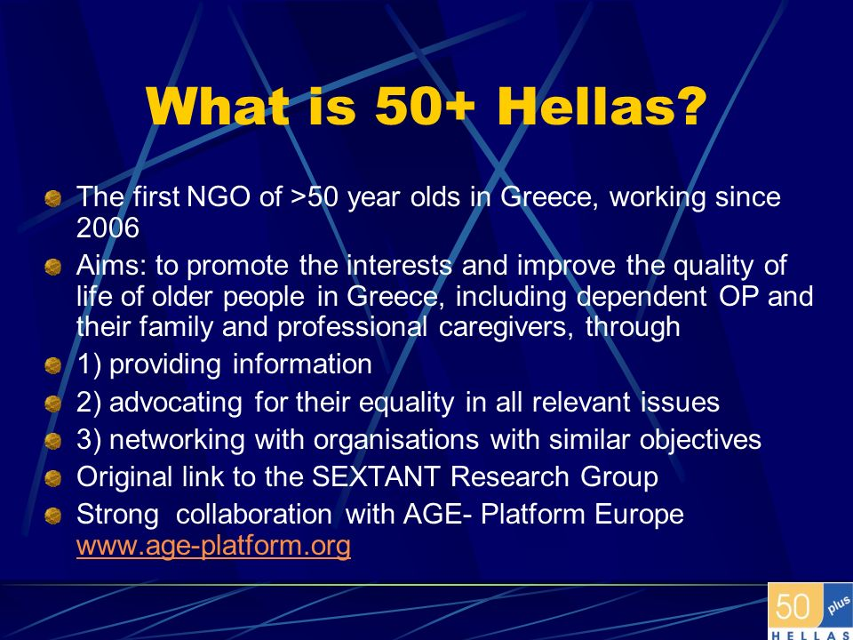What is 50+ Hellas The first NGO of >50 year olds in Greece, working since 2006.