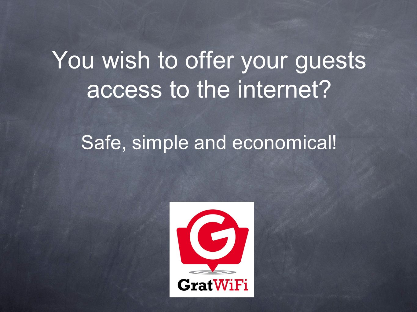 You wish to offer your guests access to the internet