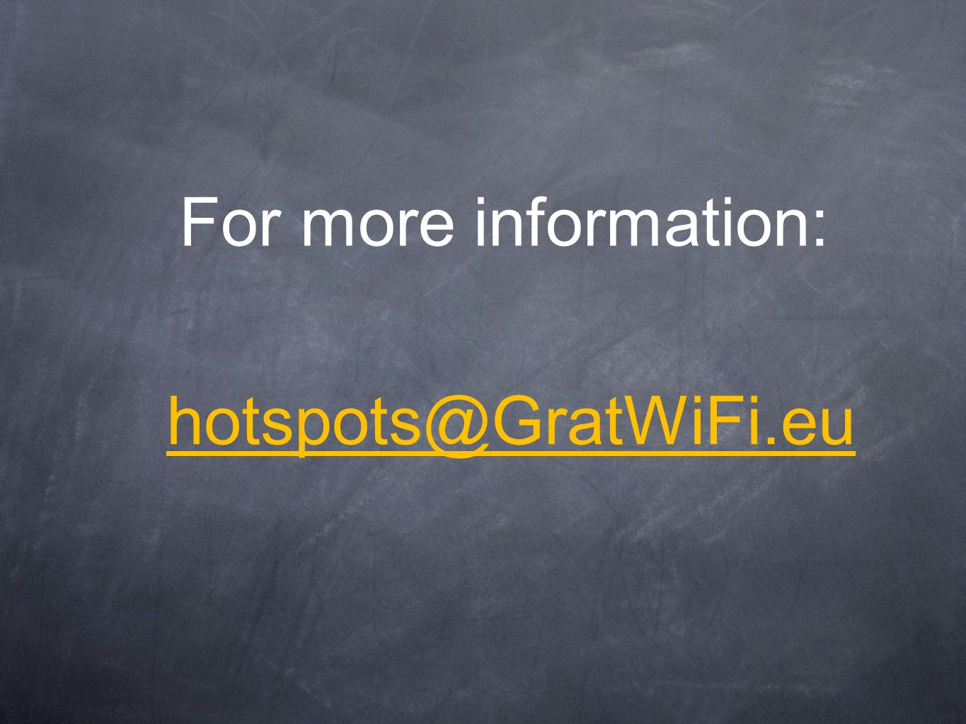 For more information: hotspots@GratWiFi.eu