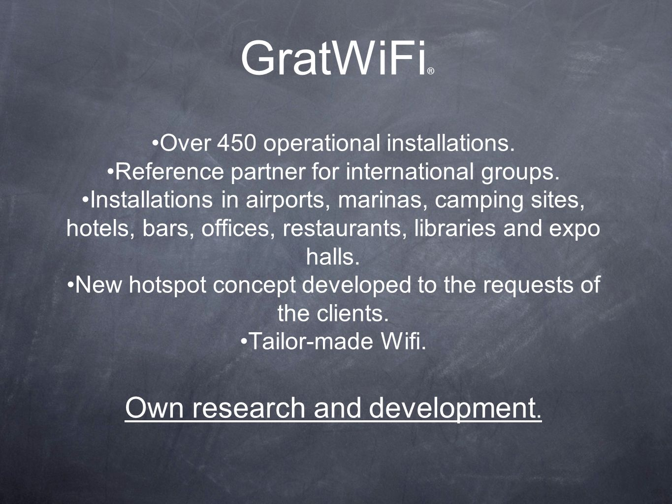 GratWiFi® Own research and development.