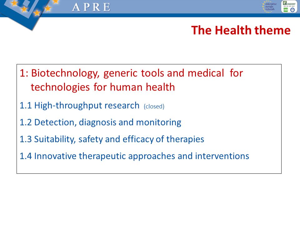 The Health theme 1: Biotechnology, generic tools and medical for technologies for human health. 1.1 High-throughput research (closed)
