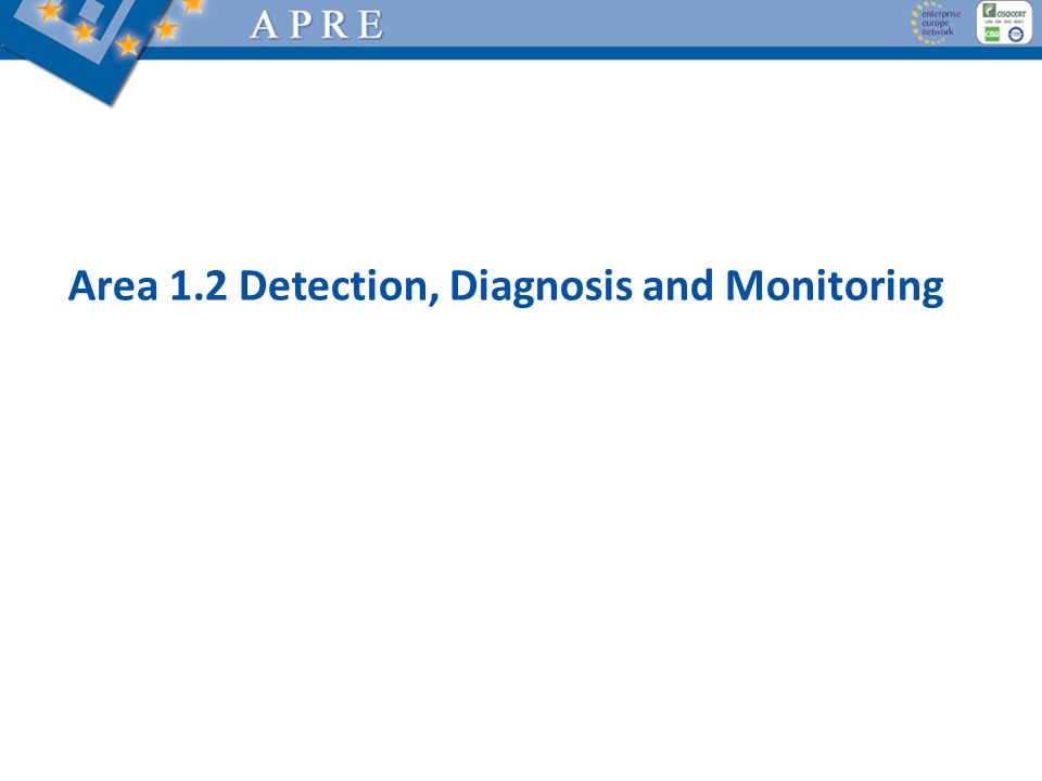 Area 1.2 Detection, Diagnosis and Monitoring