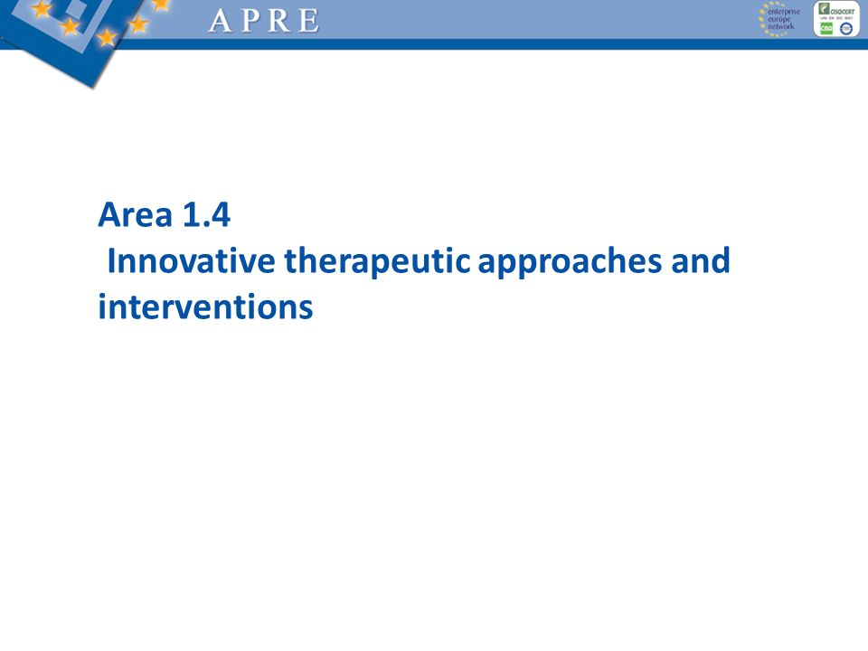 Area 1.4 Innovative therapeutic approaches and interventions