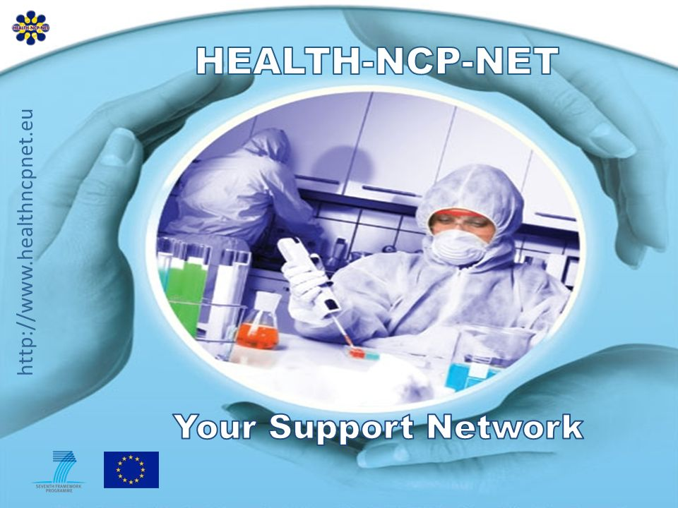HEALTH-NCP-NET http://www.healthncpnet.eu Your Support Network