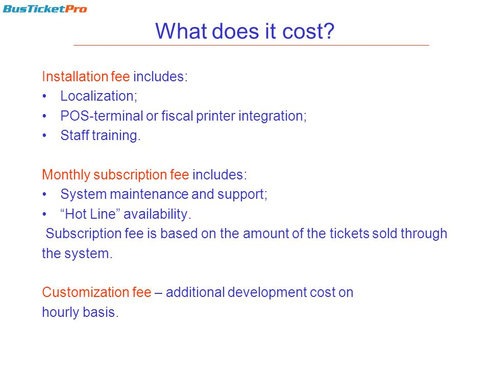 What does it cost Installation fee includes: Localization;