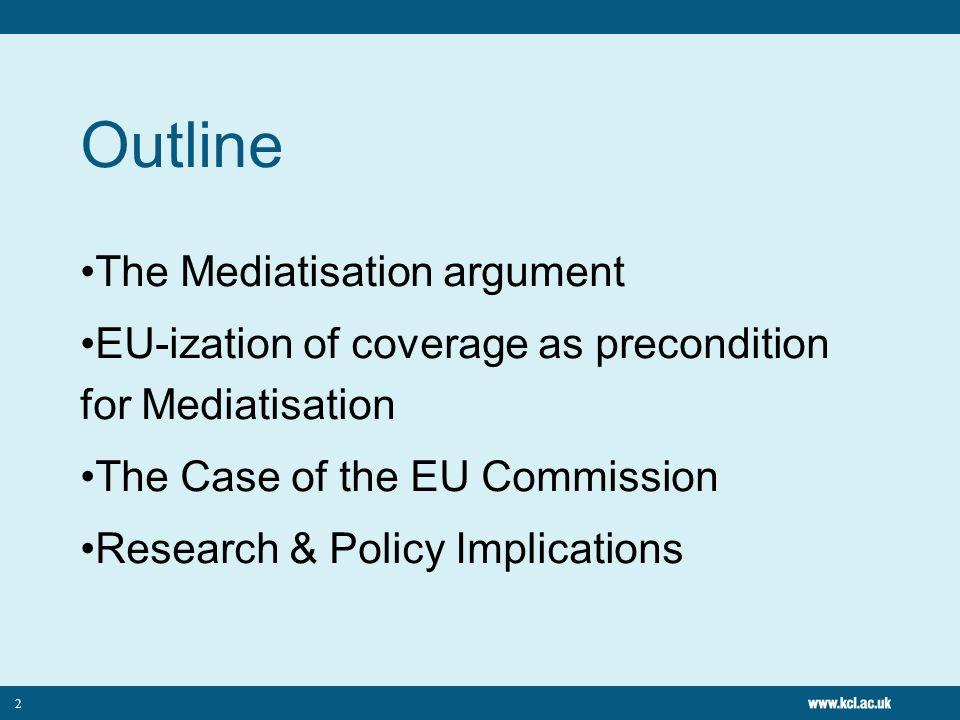 Outline The Mediatisation argument