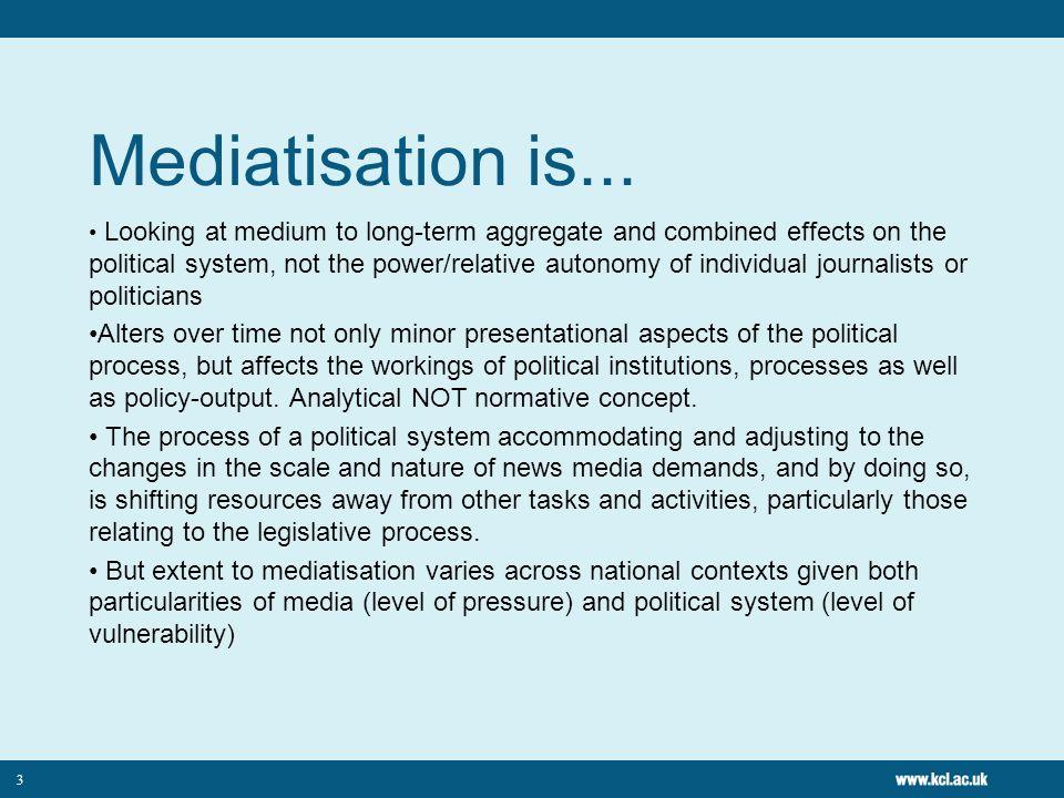 Mediatisation is...