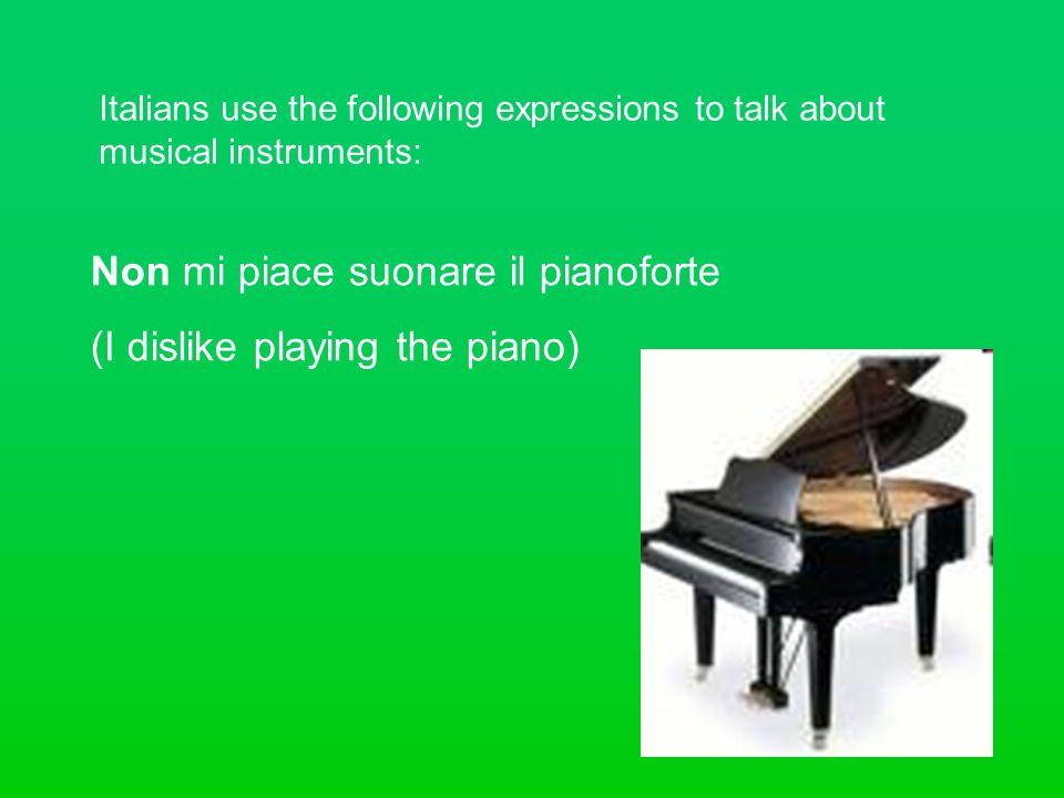 Non mi piace suonare il pianoforte