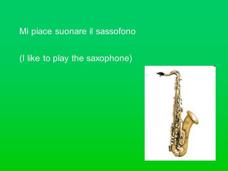 Mi piace suonare il sassofono