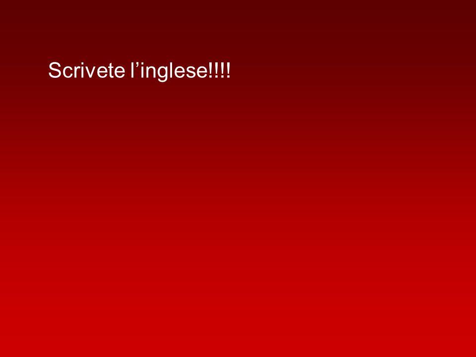 Scrivete l'inglese!!!!