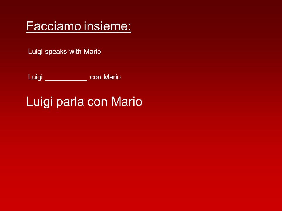 Facciamo insieme: Luigi parla con Mario Luigi speaks with Mario