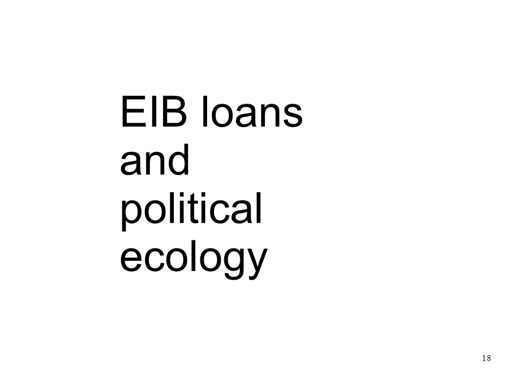 EIB loans and political ecology