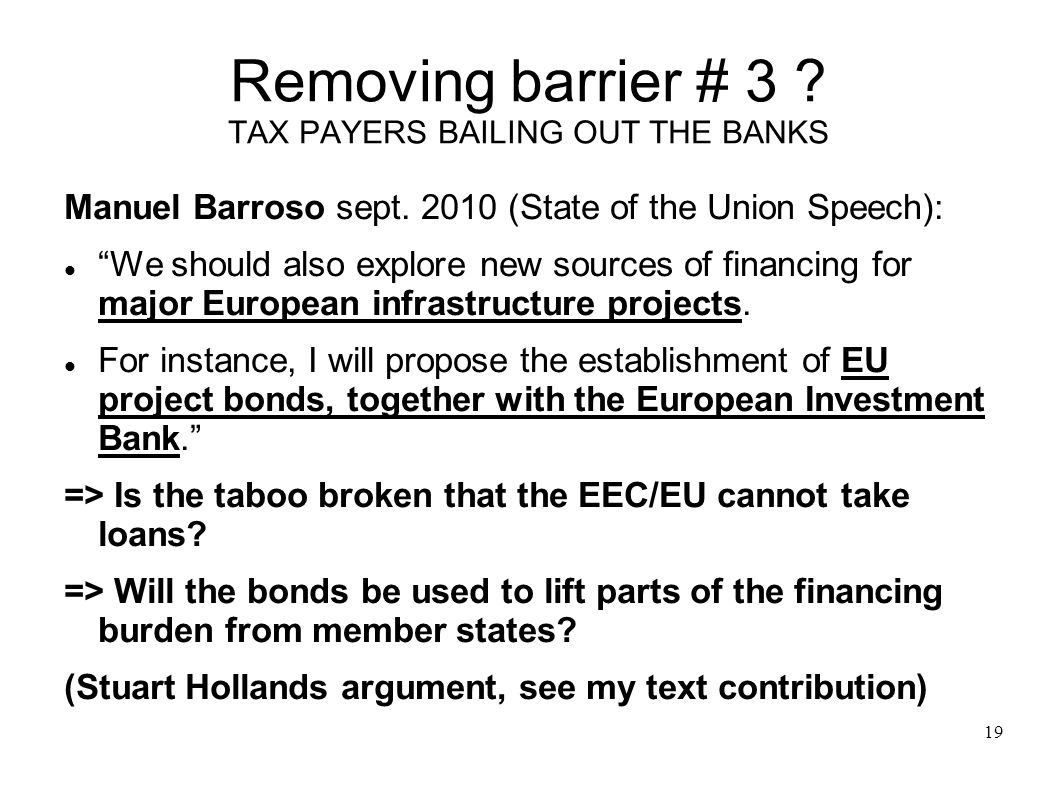 Removing barrier # 3 TAX PAYERS BAILING OUT THE BANKS