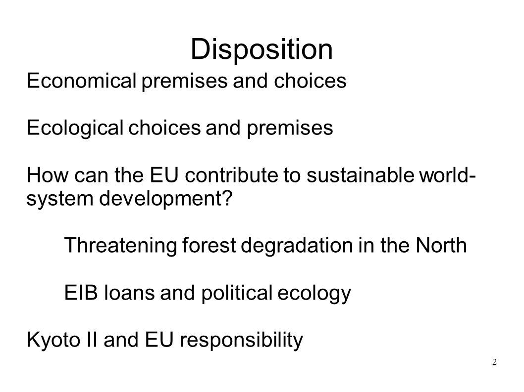 Disposition Economical premises and choices