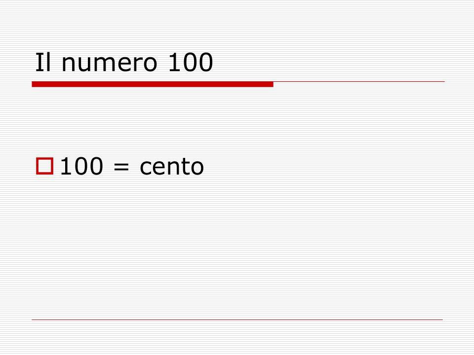 Il numero 100 100 = cento