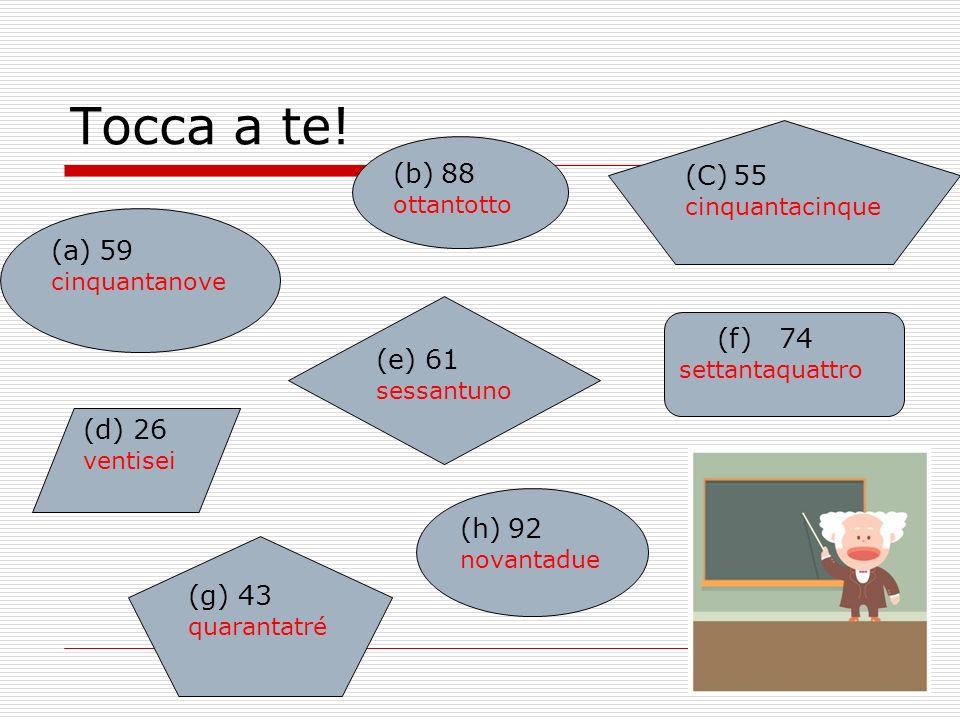 Tocca a te! 55 88 59 (e) 61 (f) 74 (d) 26 92 (g) 43 cinquantacinque