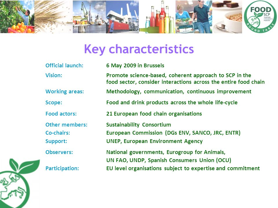 Key characteristics Official launch: 6 May 2009 in Brussels