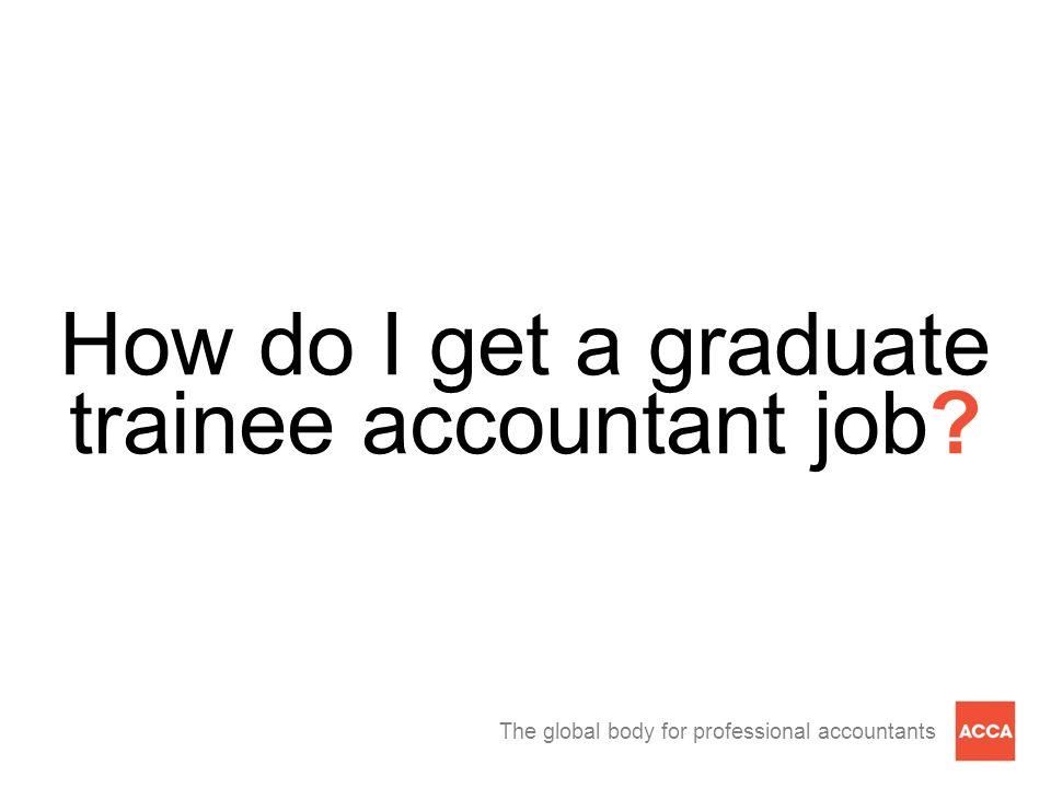 How do I get a graduate trainee accountant job