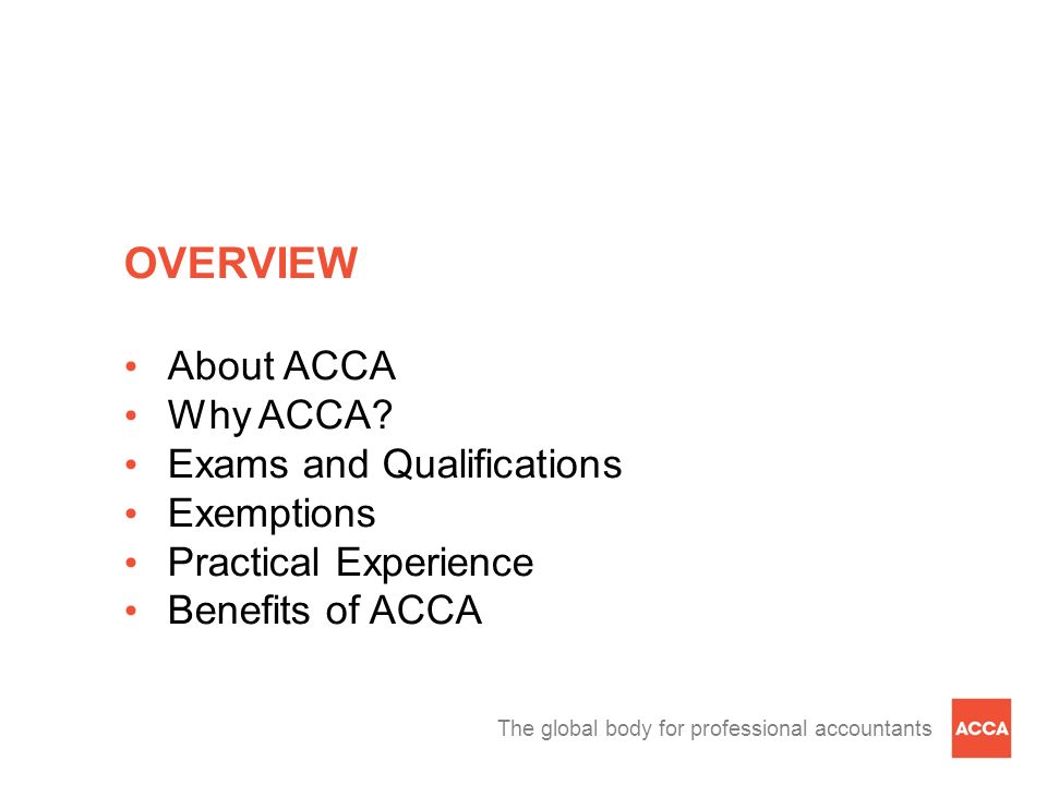 OVERVIEW About ACCA Why ACCA Exams and Qualifications Exemptions