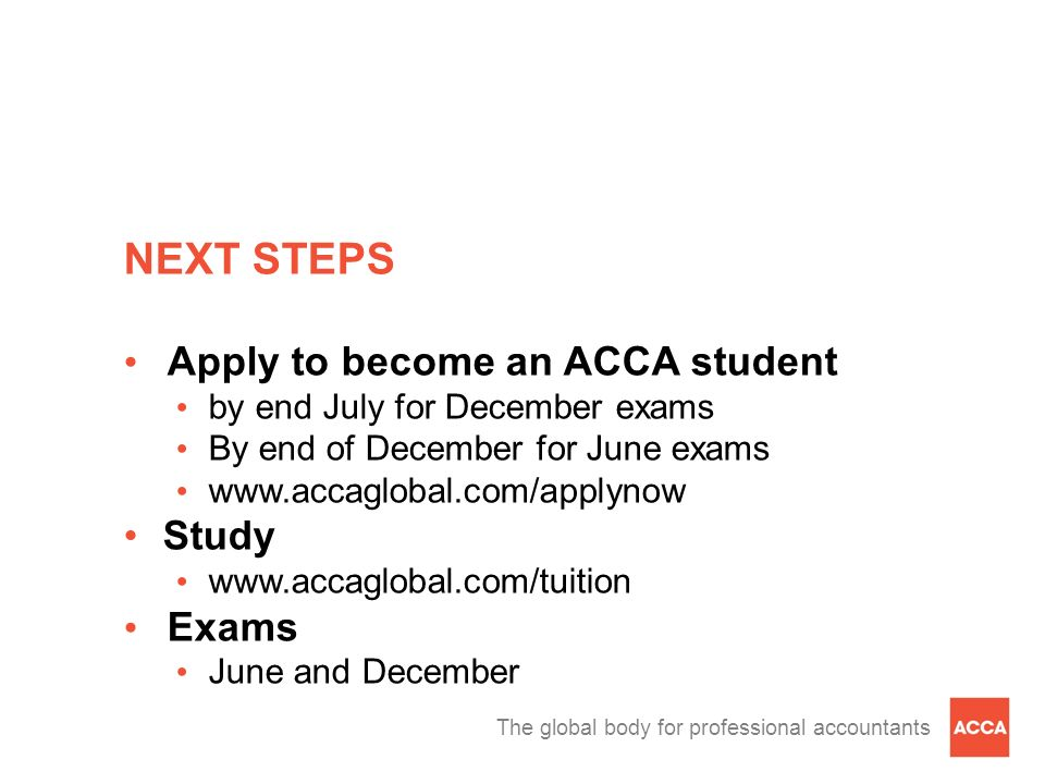 NEXT STEPS Apply to become an ACCA student Study Exams