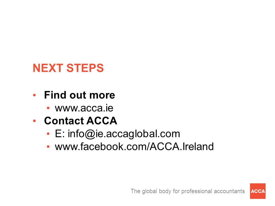 NEXT STEPS Find out more www.acca.ie Contact ACCA
