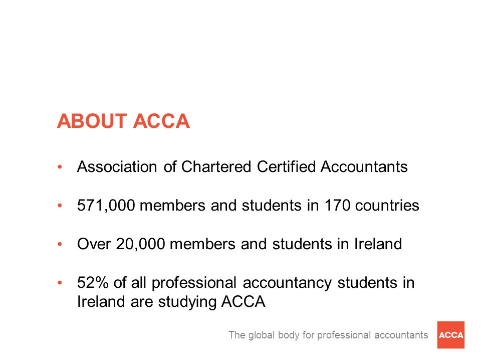 ABOUT ACCA Association of Chartered Certified Accountants