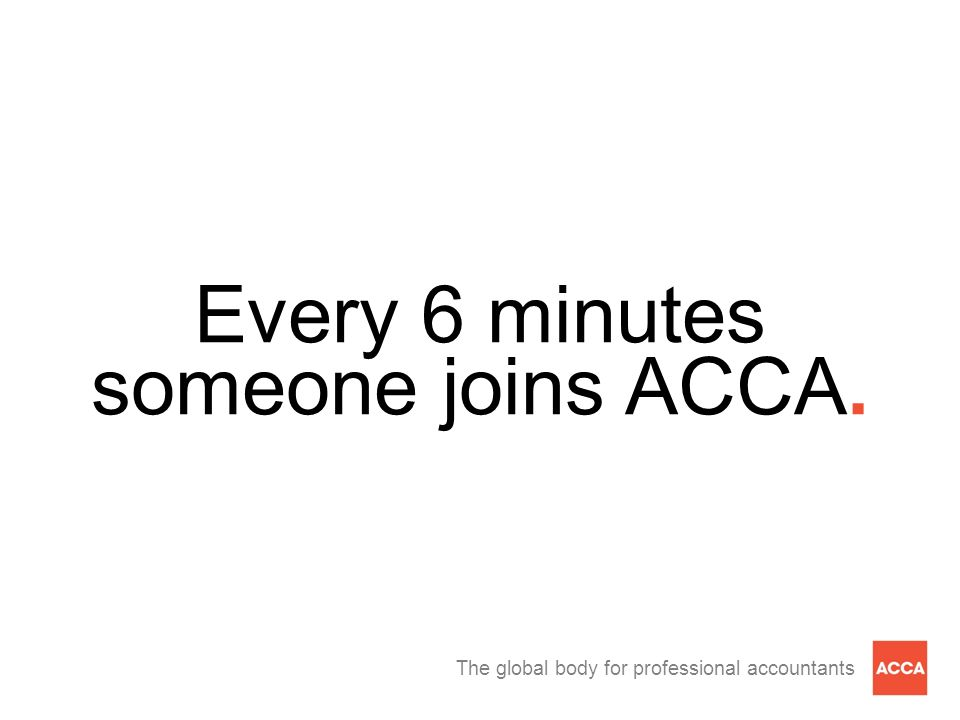 Every 6 minutes someone joins ACCA.