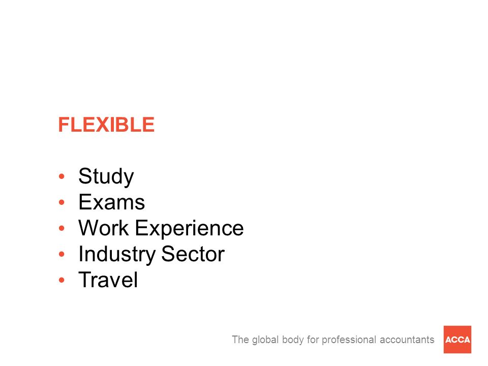 FLEXIBLE Study Exams Work Experience Industry Sector Travel