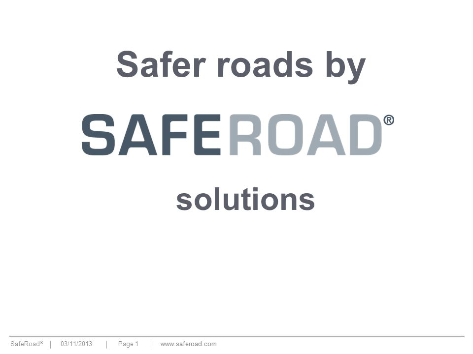 Safer roads by solutions www.saferoad.com www.saferoad.com