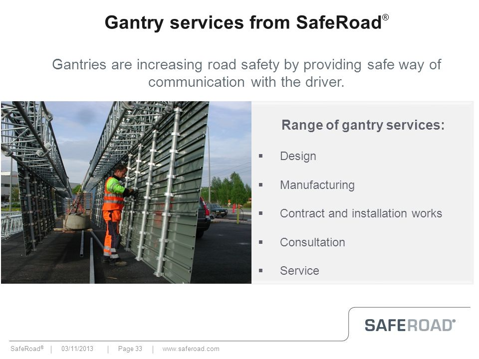 Gantry services from SafeRoad® Range of gantry services: