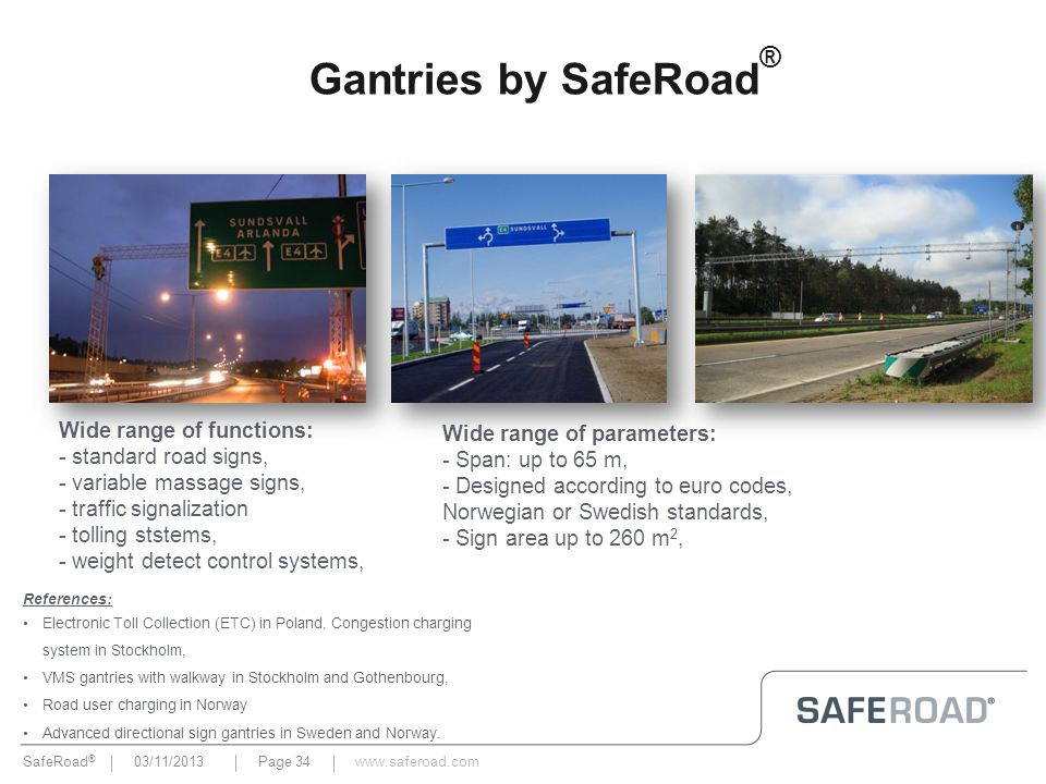 Gantries by SafeRoad® Wide range of functions: