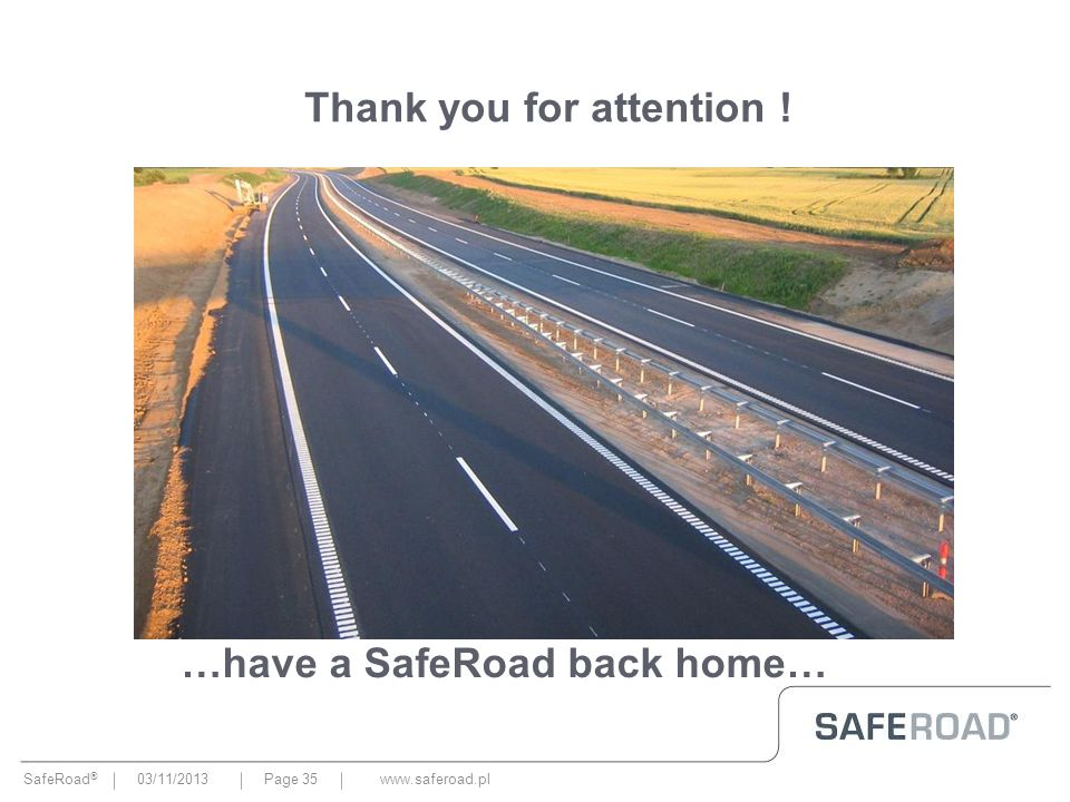 …have a SafeRoad back home…