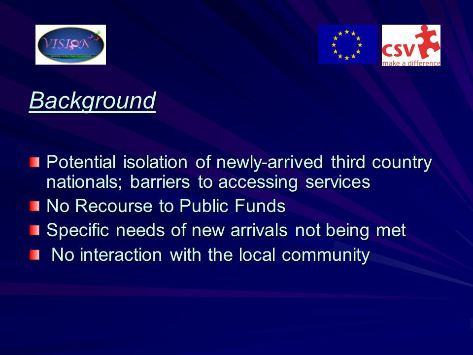 Background Potential isolation of newly-arrived third country nationals; barriers to accessing services.