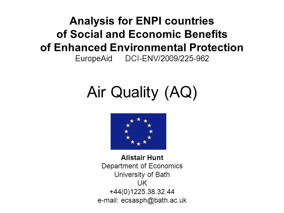 Analysis for ENPI countries of Social and Economic Benefits of Enhanced Environmental Protection EuropeAid DCI-ENV/2009/225-962 Air Quality (AQ)