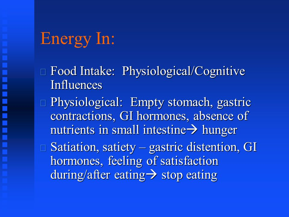 Energy In: Food Intake: Physiological/Cognitive Influences