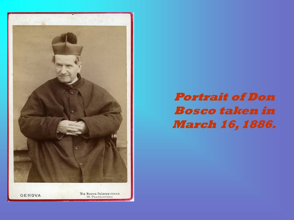 Portrait of Don Bosco taken in March 16, 1886.