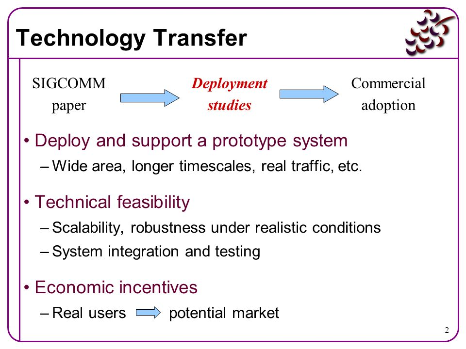 Technology Transfer Deploy and support a prototype system