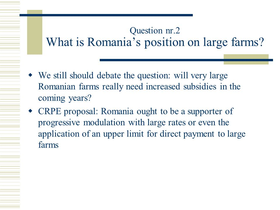 Question nr.2 What is Romania's position on large farms