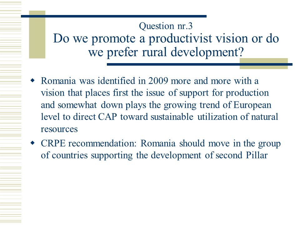 Question nr.3 Do we promote a productivist vision or do we prefer rural development