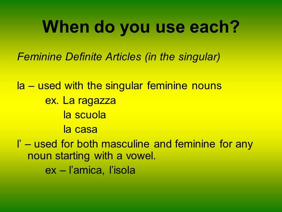 When do you use each Feminine Definite Articles (in the singular)