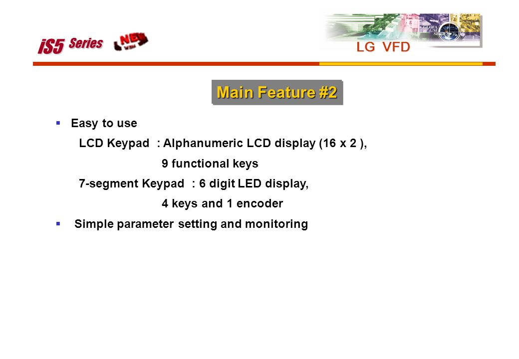 iS5 Series Main Feature #2 LG VFD Easy to use