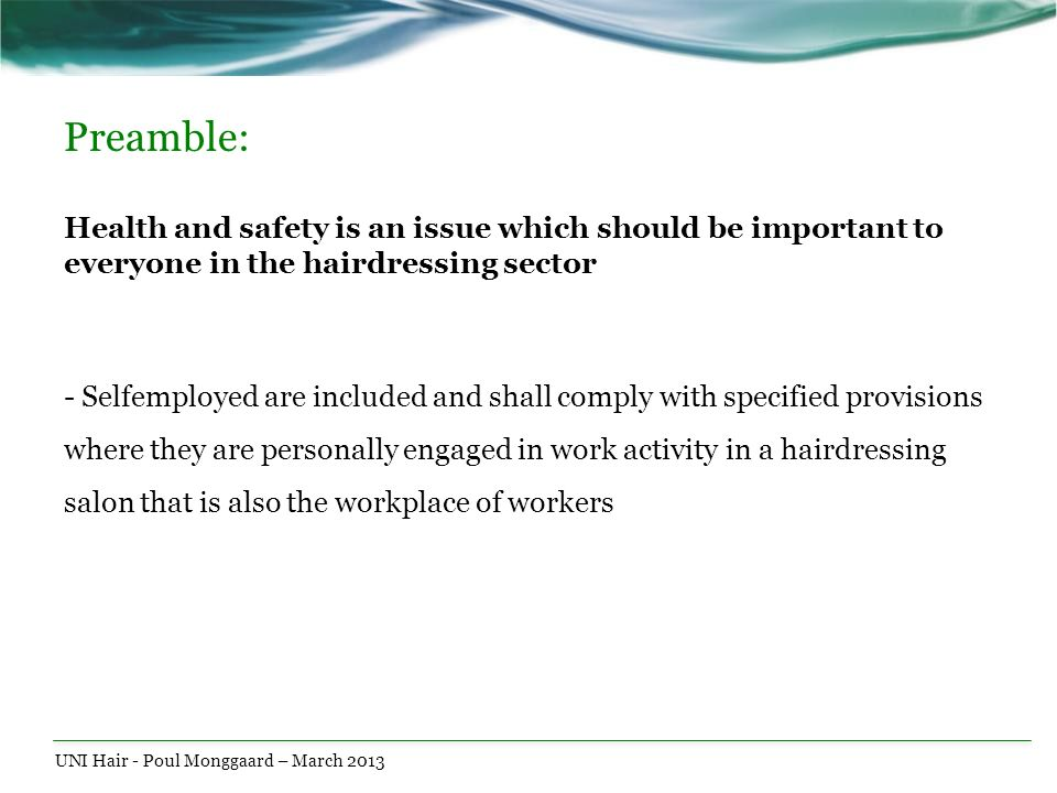 Preamble: Health and safety is an issue which should be important to everyone in the hairdressing sector