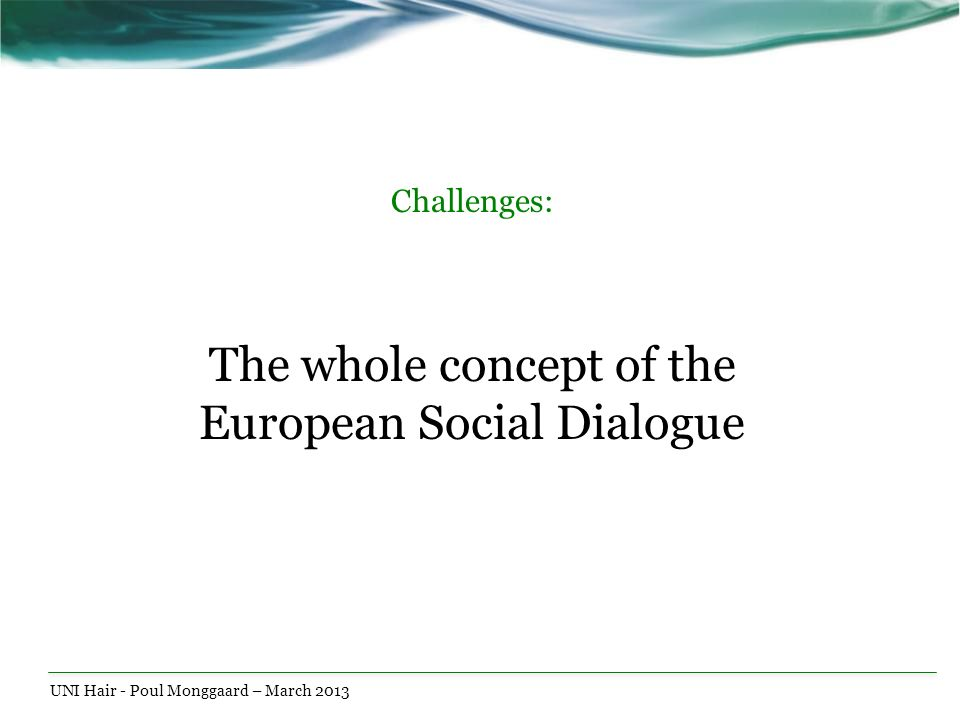 Challenges: The whole concept of the European Social Dialogue